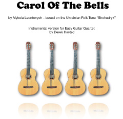 Carol Of The Bells - easy guitar quartet -  							arr Derek Hasted