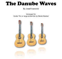 Danube Waves (arranged for 3 guitars or large ensemble by Derek Hasted)