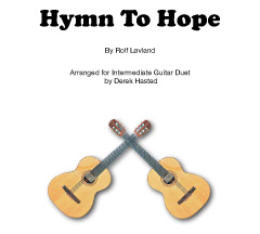 Hymn To Hope - a fantastic piece arranged for 2 advanced intermediate guitars.
