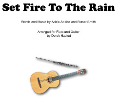 Set Fire To The Rain (Adele) - arranged for flute and guitar by Derek Hasted)