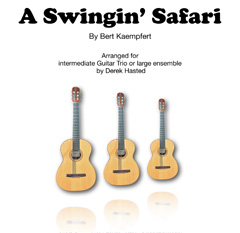 A Swingin' Safari (Bert Kaempfert) for Guitar Trio