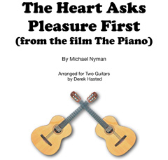 The Heart Asks Pleasure First (from the film The Piano) arr Derek Hasted (2 guitars)