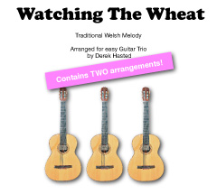 Watching The Wheat - twp accessible versions of this lovely piece for 3 guitars