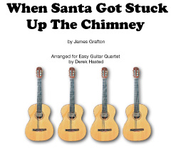 When Santa Got Stuck Up The Chimney - guitar quartet - arr Derek Hasted